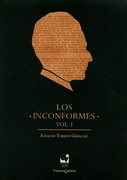Libro: Los inconformes. Vol. I - Autor: Ignacio Torres Giraldo - Isbn: 9789587652383