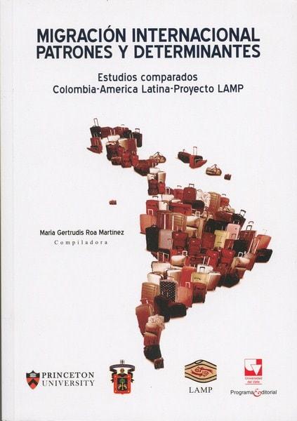 Libro: Migración internacional patrones y determinantes - Autor: María Gertrudis Roa Martínez - Isbn: 9789587652734