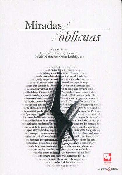 Libro: Miradas oblicuas - Autor: Hernando Urriago Benítez - Isbn: 9789587652086
