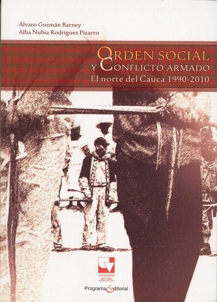 Libro: Orden social y conflicto armado - Autor: álvaro Guzmán Barney - Isbn: 9789587651850