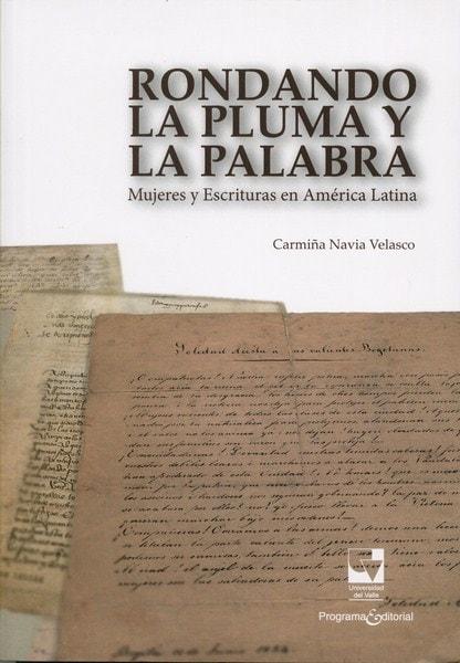 Libro: Rondando la pluma y la palabra - Autor: Carmiña Navia Velasco - Isbn: 9789587653106