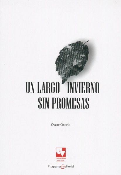 Libro: Un largo invierno sin promesas - Autor: óscar Osorio - Isbn: 9789587652635