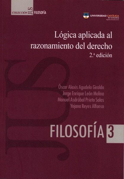 Libro: Lógica aplicada al razonamiento del derecho. 2da. Ed. - Autor: óscar Alexis Agudelo Giraldo - Isbn: 9789588934624