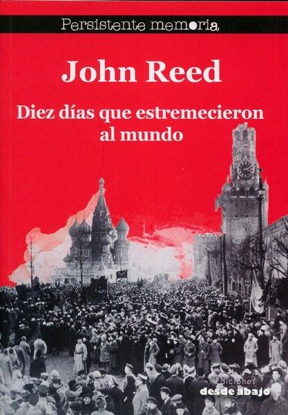 Libro: Diez días que estremecieron al mundo - Autor: John Reed - Isbn: 9789588926421