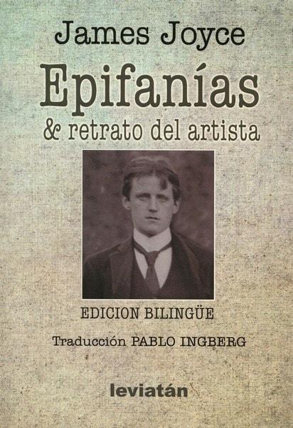 Libro: Epifanías y retrato del artista - Autor: James Joyce - Isbn: 9789875149298