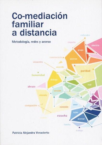 Libro: Co-mediación familiar a distancia - Autor: Patricia Alejandra Veracierto - Isbn: 9789873382086