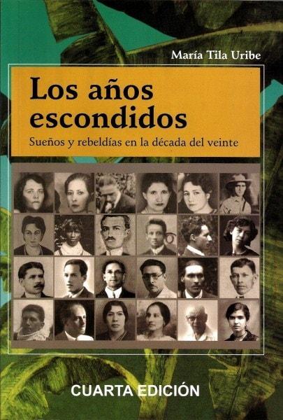 Libro: Los años escondidos - Autor: María Tila Uribe - Isbn: 9789584478146