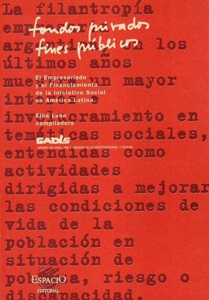 Libro: Fondos privados fines públicos - Autor: Elba Luna - Isbn: 9508020385