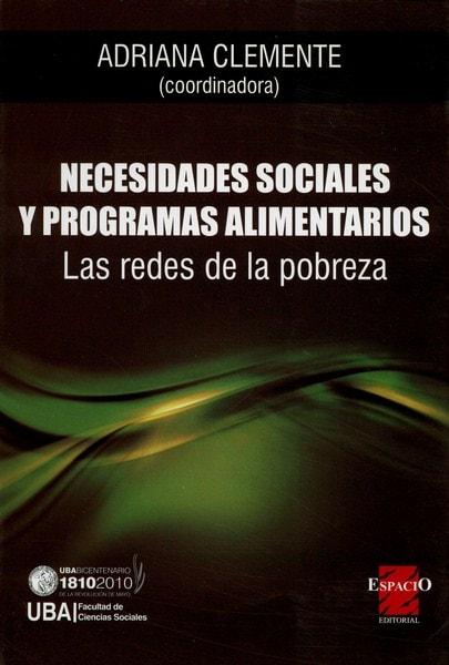 Libro: Necesidades sociales y programas alimentarios - Autor: Adriana Clemente - Isbn: 9789508023254