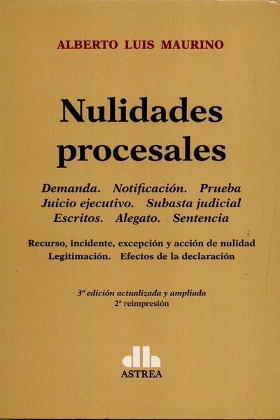Libro: Nulidades procesales - Autor: Alberto Luis Maurino - Isbn: 9789505088676