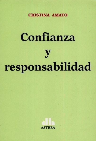 Libro: Confianza y responsabilidad - Autor: Cristina Amato - Isbn: 9789877061918