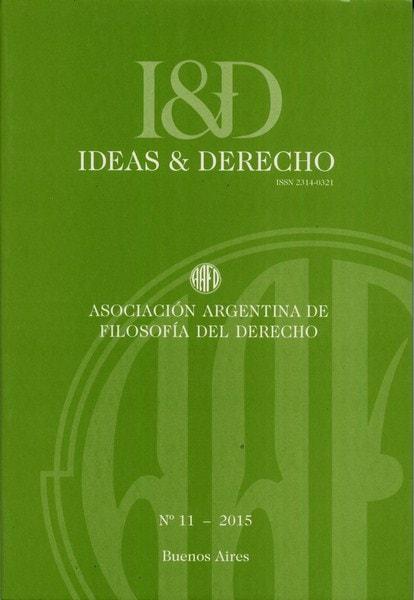 Libro: Revista ideas y derecho no. 11 - 2015 - Autor: Asociación Argentina de Filosofía del Derecho - Isbn: 23140321