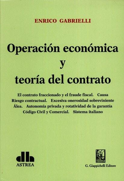 Libro: Operación económica y teoría del contrato - Autor: Enrico Gabrielli - Isbn: 9789877061901