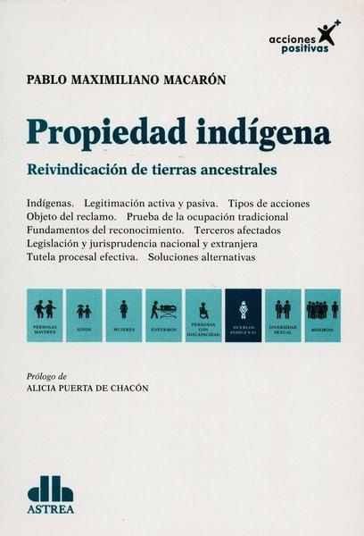 Libro: Propiedad indígena - Autor: Pablo Maximiliano Macarón - Isbn: 9789877061963