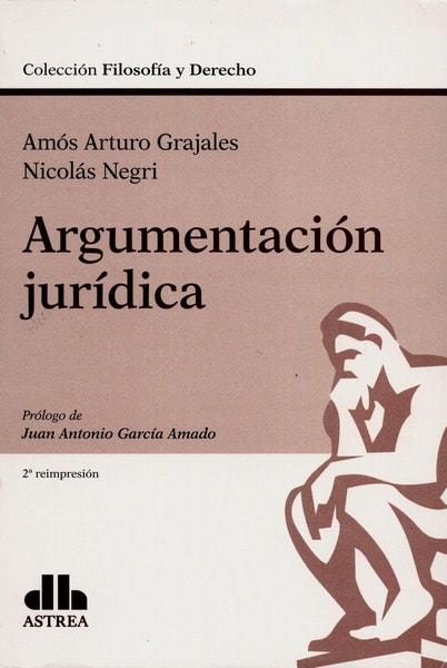 Libro: Argumentación jurídica - Autor: Amós Arturo Grajales - Isbn: 9789877060331