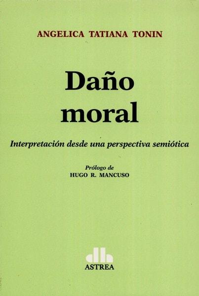 Libro: Daño moral  - Autor: Angelica Tatiana Tonin - Isbn: 9789877061826