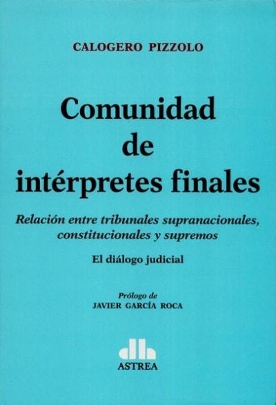 Libro: Comunidad de intérpretes finales - Autor: Calogero Pizzolo - Isbn: 9789877061710