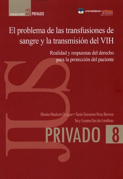 Libro: El problema de las transfusiones de sangre y la transmisión del vih - Autor: Olenka Woolcott Oyague - Isbn: 9789588934648