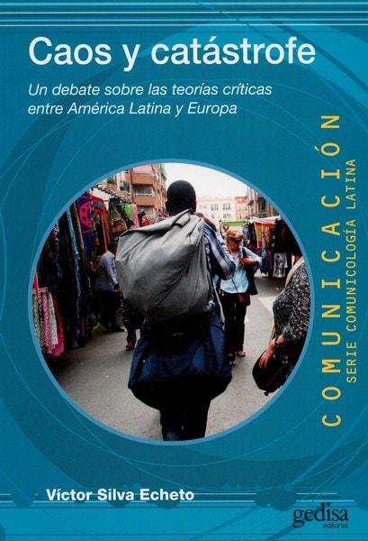 Libro: Caos y catástrofe - Autor: Víctor Silva Echeto - Isbn: 9788497848136