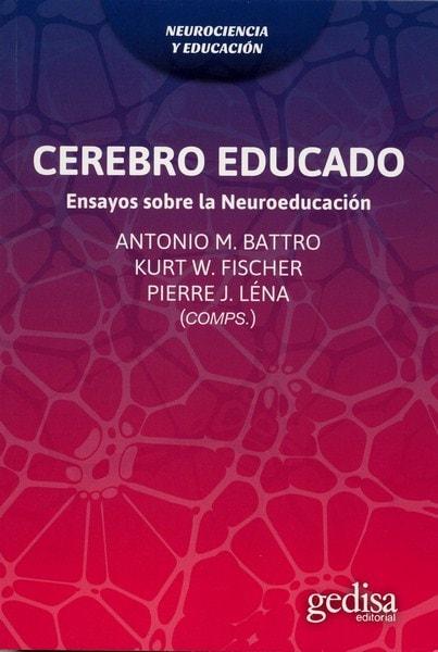 Libro: Cerebro educado. Ensayos sobre la neuroeducación - Autor: Antonio M. Battro - Isbn: 9788497849708