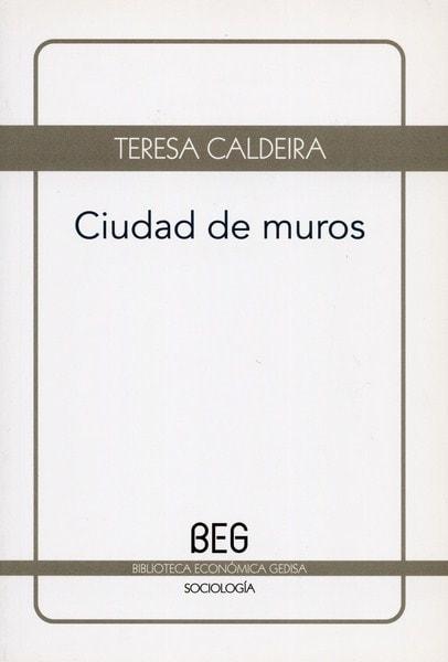 Libro: Ciudad de muros - Autor: Teresa Caldeira - Isbn: 9788497846257