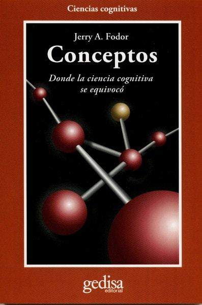 Libro: Conceptos. Donde la ciencia cognitiva se equivocó - Autor: Jerry A. Fodor - Isbn: 9788474327113