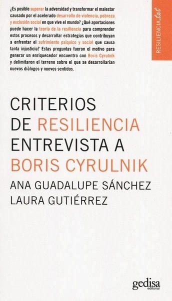 Libro: Criterios de resilencia entrevista a boris cyrulnik - Autor: Ana Guadalupe Sánchez - Isbn: 9788416572168