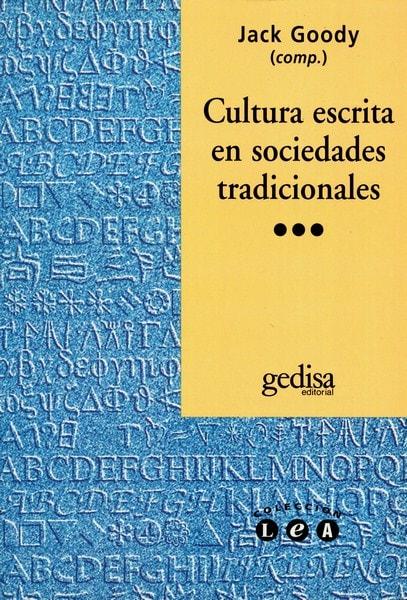 Libro: Cultura escrita en sociedades tradicionales - Autor: Jack Goody - Isbn: 8474325293