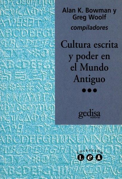 Libro: Cultura escrita y poder en el mundo antiguo - Autor: Alan K. Bowman - Isbn: 8474327180