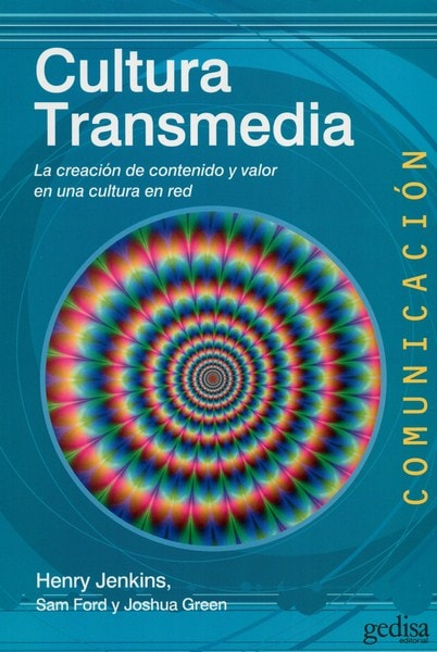 Libro: Cultura transmedia. La creación de contenido y valor en una cultura en red - Autor: Henry Jenkins - Isbn: 9788497848442