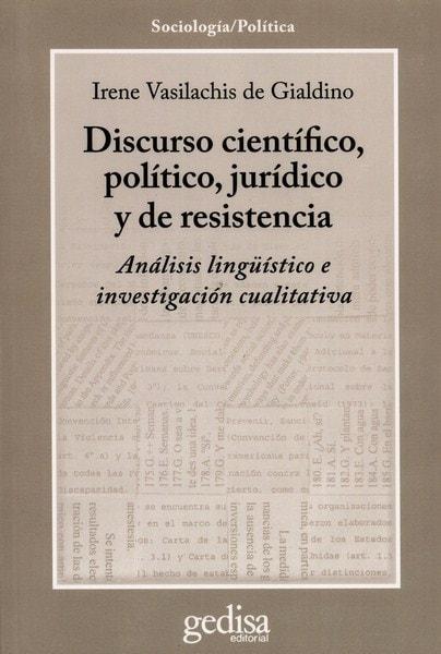Libro: Discurso científico, político, jurídico y de resistencia - Autor: Irene Vasilachis de Gialdino - Isbn: 9788497847537