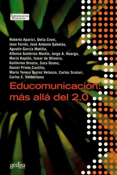Libro: Educomunicación: más allá del 2.0 - Autor: Roberto Aparici - Isbn: 9788497846059