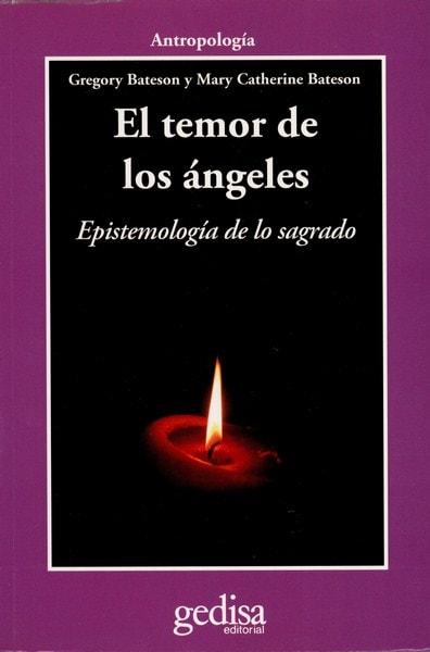 Libro: El temor de los ángeles. Epistemología de lo sagrado - Autor: Gregory Bateson - Isbn: 9788497847070