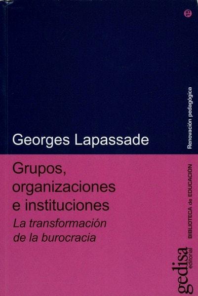 Libro: Grupos, organizaciones e instituciones - Autor: Georges Lapassade - Isbn: 9788474320091