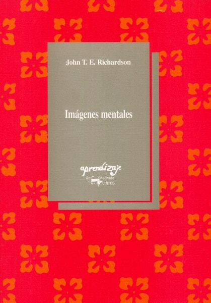 Libro: Imágenes mentales - Autor: John T.e. Richardson - Isbn: 8477741492