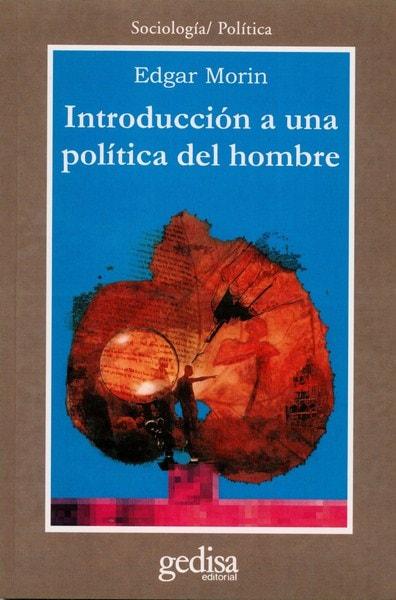 Libro: Introducción a una política del hombre - Autor: Edgar Morin - Isbn: 9788474329025