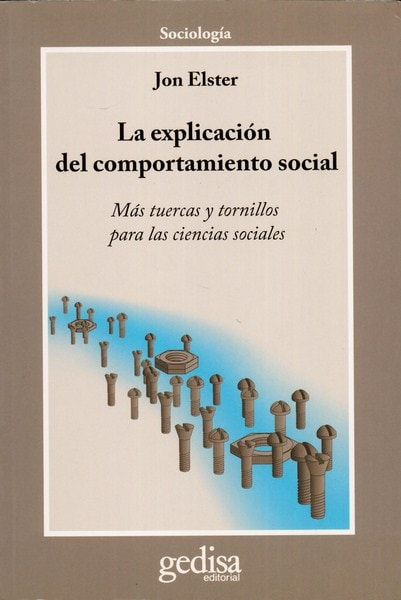 Libro: La explicación del comportamiento social - Autor: Jon Elster - Isbn: 9788497842518
