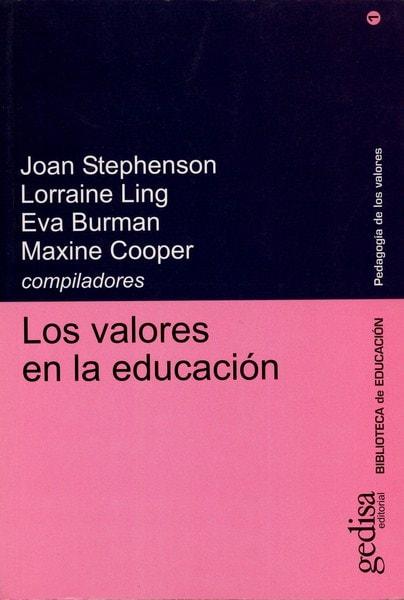 Libro: Los valores en la educación - Autor: Joan Stephenson - Isbn: 8474328500