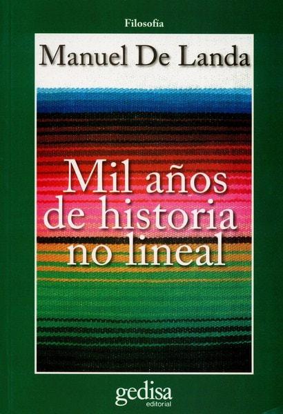 Libro: Mil años de historia no lineal - Autor: Manuel de Landa - Isbn: 9788497842921