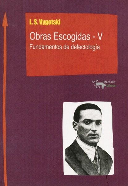 Libro: Obras escogidas-v. Fundamentos de defectología - Autor: L.s. Vygotski - Isbn: 9788477741794