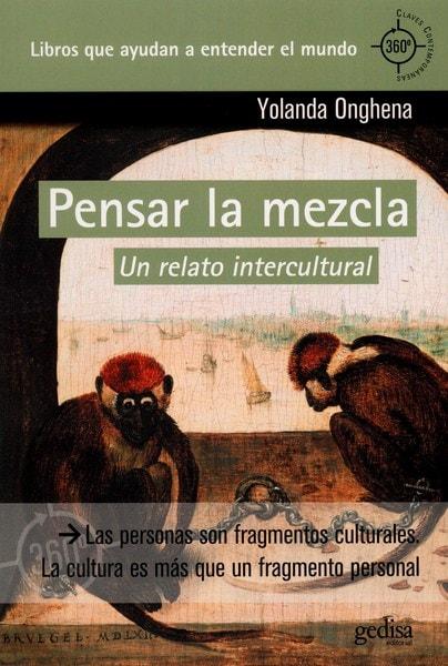 Libro: Pensar la mezcla un relato intercultural - Autor: Yolanda Onghena - Isbn: 9788497848305