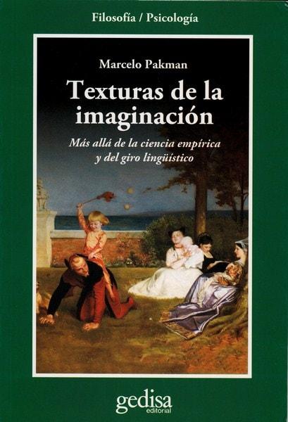 Libro: Texturas de la imaginación - Autor: Marcelo Pakman - Isbn: 9788497847605