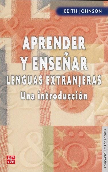 Libro: Aprender y enseñar lenguas extranjeras - Autor: Keith Johnson - Isbn: 9789681680732