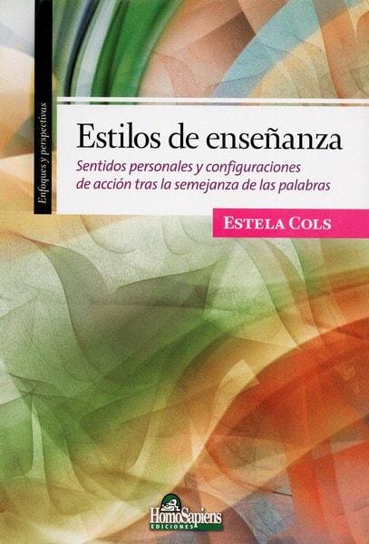Libro: Estilos de enseñanza - Autor: Estela Cols - Isbn: 9789508086433