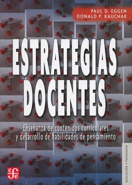 Libro: Estrategias docentes - Autor: Paul D. Eggen - Isbn: 9786071601223