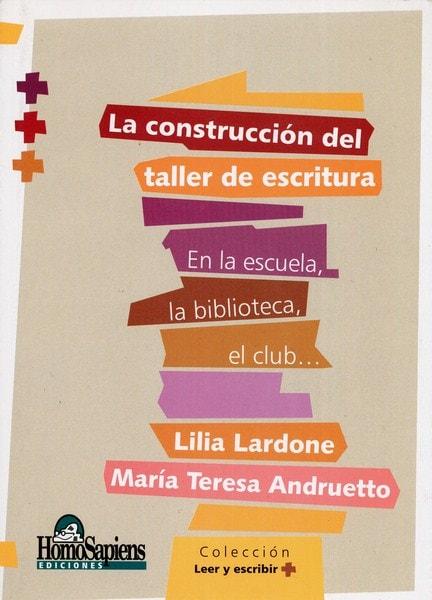 Libro: La construcción del taller de escritura - Autor: Lilia Lardone - Isbn: 9508083808