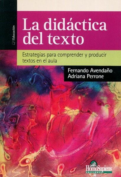 Libro: La didáctica del texto - Autor: Fernando Avendaño - Isbn: 9789508086013