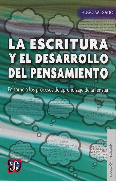 Libro: La escritura y el desarrollo del pensamiento - Autor: Hugo Salgado - Isbn: 9789877190045