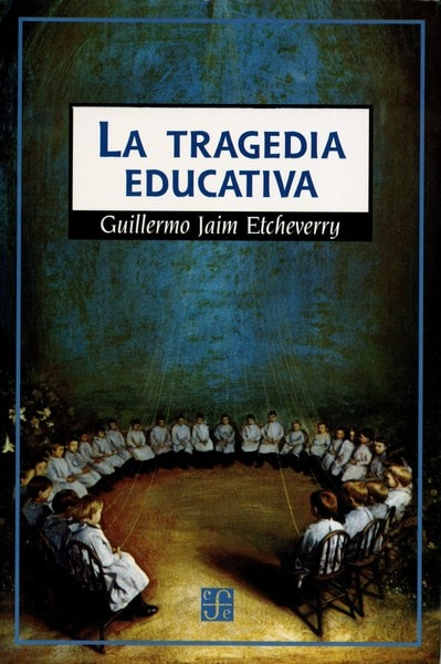 Libro: La tragedia educativa - Autor: Guillermo Jaim Etcheverry - Isbn: 9505573219