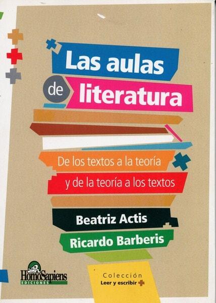 Libro: Las aulas de literatura - Autor: Beatriz Actis - Isbn: 9789508088314